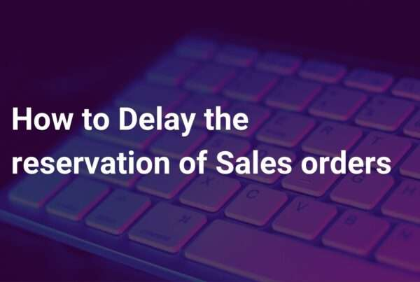 How to Delay the reservation of Sales orders Featured Image